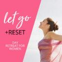 Let Go & Reset!