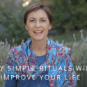 WHY SIMPLE RITUALS WILL IMPROVE YOUR LIFE