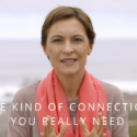 THE KIND OF CONNECTION YOU REALLY NEED
